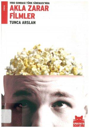 1980 Sonrası Türk Sineması'nda Akla Zarar Filmler