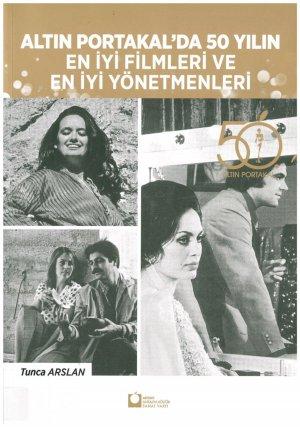 Altın Portakal'da 50 Yılın En İyi Filmleri ve En İyi Yönetmenleri