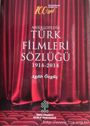 Ansiklopedik Türk Filmleri Sözlüğü 1914-2014