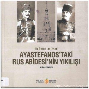 Bir Filmin Serüveni: Ayastefanos'taki Rus Abidesi'nin Yıkılışı