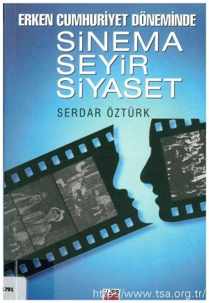 Erken Cumhuriyet Döneminde Sinema Seyir Siyaset