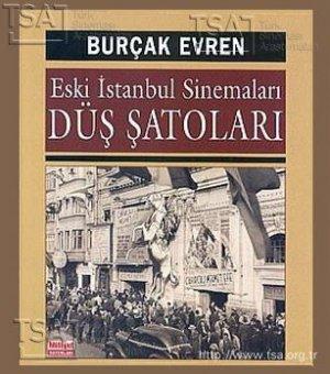 Eski İstanbul Sinemaları: Düş Şatoları