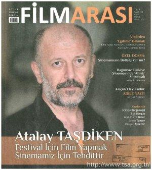 Atalay Taşdiken: Festival için Film Yapmak Sinemamız için Tehdittir