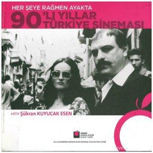 Her Şeye Rağmen Ayakta: 90'lı Yıllar Türkiye Sineması