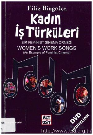 Kadın İş Türküleri (Bir Feminist Sinema Örneği)/Women's Work Songs (An Example of Feminist Cinema)