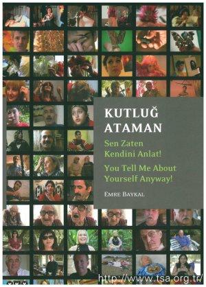 Kutluğ Ataman: Sen Zaten Kendini Anlat!