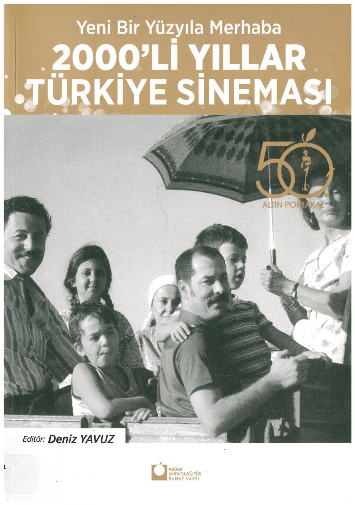 Image result for Yeni bir yüzyıla merhaba, 2000'li yıllar Türk sineması editör, Deniz Yavuz.